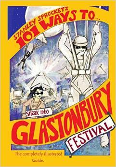 101 ways to get into Glastonbury Festival